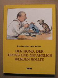 Irma Lauridsen (Autor)/Jens Ahlborn (Autor) Der Hund, der gross und gefährlich werden sollte 2. Auflage