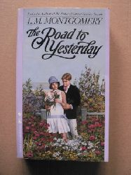 Lucy Maud Montgomery The Road to Yesterday