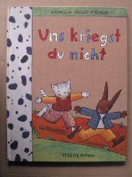 Kulot-Frisch, Daniela Uns kriegst du nicht!