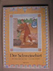 Duntze, Dorothée (Illustr.)/Andersen, Hans Christian Der Schweinehirt - Ein Nord-Süd-Märchenbuch
