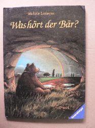 Michèle Lemieux/Cris Naisch (Übersetz.) Was hört der Bär? Ein Bilderbuch