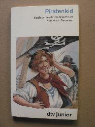 Baumann, Hans/Michl, Reinhard (Illustr.) Piratenkid. Redlegs unerhörte Abenteuer