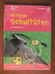 Lüttich, Henriette Witzige Schultüten  (Ideenkiste Kinder)
