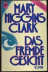 Clark, Mary Higgins  Das fremde Gesicht. (Tb)