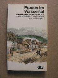 Stephani, Claus Frauen im Wassertal - Lebensprotokolle aus Ostmarmatien. Rumäniendeutsche Frauen erzählen