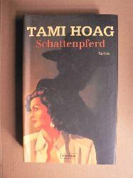 Hoag, Tami  Schattenpferd
