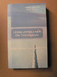 Lehtolainen, Leena Die Todesspirale - Maria Kallios vierter Fall