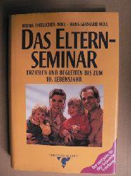 Thielscher-Noll, Helma/Noll, Hans G Das Elternseminar - Erziehen und begleiten bis zum 10. Lebensjahr. Der Leitfaden für eine liebevolle Erziehung