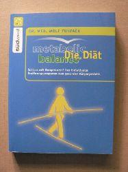 Funfack, Wolf  Metabolic Balance Die Diät - Schluss mit Hungerkuren! Das individuelle Ernährungsprogramm zum gesunden Körpergewicht.