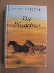 Beyrichen, Jutta Die Pferdefrau