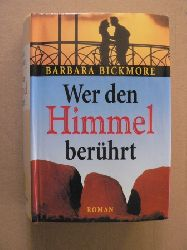 Barbara Bickmore Wer den Himmel berührt