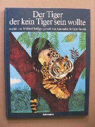 Wilfried Bolliger/Antonella Bolliger-Savelli (Illustr.) Der Tiger, der kein Tiger sein wollte 1. Auflage