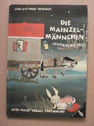 Lisa & Wolf Gerlach Die Mainzelmännchen helfen in der Not 3. Auflage/21.-30.Tausend