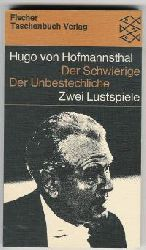 Hugo von Hofmannsthal Der Schwierige - Der Unbestechliche.  Zwei Lustspiele