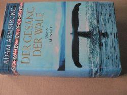 Armstrong, Adam/Ernst, Gloria (Übersetz.) Der Gesang der Wale 1. Auflage