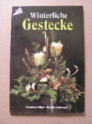 Dilger, Lieselotte/ Grünvogel, Renate Winterliche Gestecke 5. Auflage