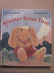 Waddell, Martin/Firth, Barbara (Illustr.)/Fraissler, Lukas (Übersetz.) Kleiner Hase Tom