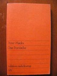 Hacks, Peter Das Poetische. Ansätze zu einer postrevolutionären Dramaturgie.