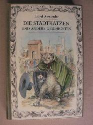 Alexander, Lloyd Die Stadtkatzen und andere Geschichten 5. Auflage