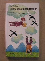 Bolliger, Max/Laimgruber, Monika (Illustr.) Hinter den sieben Bergen - Dreimal dreizehn Kindergedichte