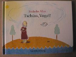 Allan, Nicholas Tschüss, Vogel!