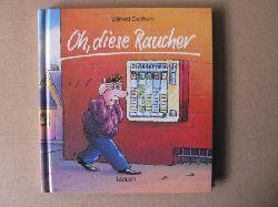 Gebhard, Wilfried Oh diese Raucher 4. Auflage