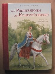 Andersen, Hans Christian/Grimm, Jacob/Grimm, Wilhelm/Archipowa, Anastassjia (Illustr.) Von Prinzessinnen und Königstöchtern