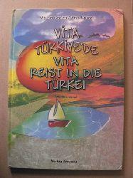 Sen-Menzel, Gönül Vita Türkiye´de /Vita reist in die Türkei (zweisprachig türkisch - deutsch)
