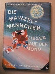 Gina Rucl-Pauquet/Wolf Gerlach Die Mainzelmännchen fliegen auf den Mond