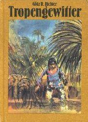 Götz R. Richter & Gerhard Goßmann (Illust.) Tropengewitter 3. Aufl.