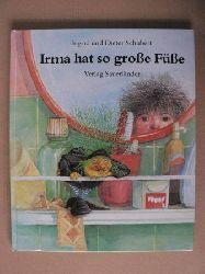 Schubert, Ingrid/Schubert, Dieter/Inhauser, Rolf (Übersetz.) Irma hat so große Füße 15. Auflage