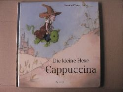 Gréban, Tanguy/Gréban, Quentin (Illustr.)/Langhammer, Annemarie (Übersetz.) Die kleine Hexe Cappuccina