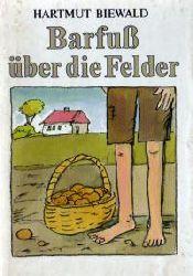 Biewald Hartmut Barfuß  über die Felder 2. Auflage