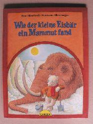 Heerfordt, Peer/Altenburger, Hermann (Illustr.) Wie der kleine Eisbär ein Mammut fand 1. Auflage