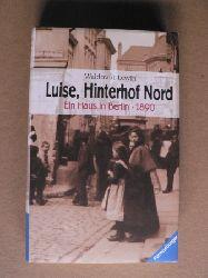 Lewin, Waldtraut Luise, Hinterhof Nord - Ein Haus in Berlin - 1890 (Band 1 der Trilogie)