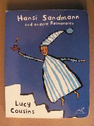 Cousins, Lucy Hansi Sandmann und andere Reimereien 1. Auflage