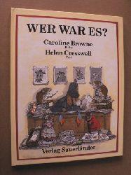 Browne, Caroline (Illustr.)/Cresswell, Helen (Text)  Wer war es?