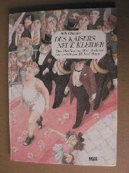 Glasauer, Willi (Illustr.)/Hatry, Michael (Neuerzähl.)/ Hans Christian Andersen Des Kaisers neue Kleider. Das Märchen von Hans Christian Andersen neu erzählt