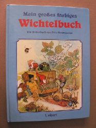 Fritz Baumgarten (Illustr.) Mein großes farbiges Wichtelbuch. Ein Bilderbuch von Fritz Baumgarten
