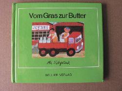 Ali Mitgutsch Vom Gras zur Butter