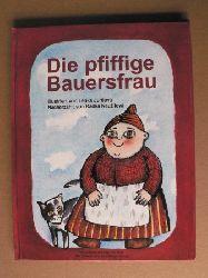 Neuzilova, Radka (Nacherzähl.)/Jurcová, Lenka (Illustr.) Die pfiffige Bauersfrau (Vergessene Märchen der Welt) 1. Auflage