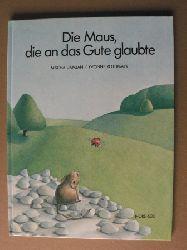 Mischa Damjan/Yvonne Rothmayr Die Maus, die an das Gute glaubte 3. Auflage