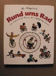 Ali Mitgutsch Rund ums Rad - Von Karren, Kutschen und schnellen Kisten. Ein Sachbuch mit Humor für wissbegierige Kinder Lizenzausgabe