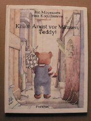 Mogensen, Jan/Korschunow, Irina (Übersetz.) Keine Angst vor Mäusen, Teddy?