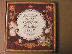 Conover, Chris/Beck, Christine (Übersetz.) Mutter Gans und der schlaue Fuchs. Eine Geschichte mit Bildern 1. Auflage