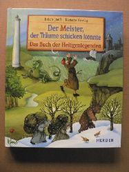 Jooß, Erich (Text)/Seelig, Renate (Illustr.) Der Meister, der Träume schicken konnte - Das Buch der Heiligenlegenden