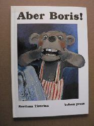 Tiourina, Svetlana/Kinsky, Esther (Übersetz.) Aber Boris!