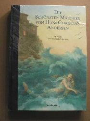 Andersen, Hans Christian/Archipowa, Anastassij (Illustr.)  Die schönsten Märchen von Hans Christian Andersen