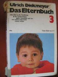 Diekmeyer, Ulrich Das Elternbuch 3. Unser Kind von 2-3