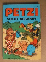 Hansen, Carla/Hansen, Vilhelm/Klump, Rasmus (Übersetz.) Petzi sucht die Mary. Eine Bilderbuchgeschichte (Band Nr. 27)